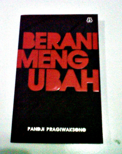 [REVIEW BUKU] BERANI MENGUBAH - @pandji Pragiwaksono
